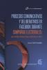 Cubierta para Procesos comunicativos y deliberativos en Facebook durante campañas electorales: caso Andrés Manuel López Obrador en 2018